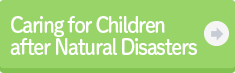 Caring for Children after Natural Disasters